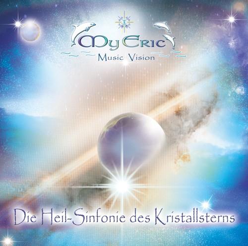 """CD-Cover der Musik """"Die Heil-Sinfonie des Kristallsterns"""" von MyEric"""