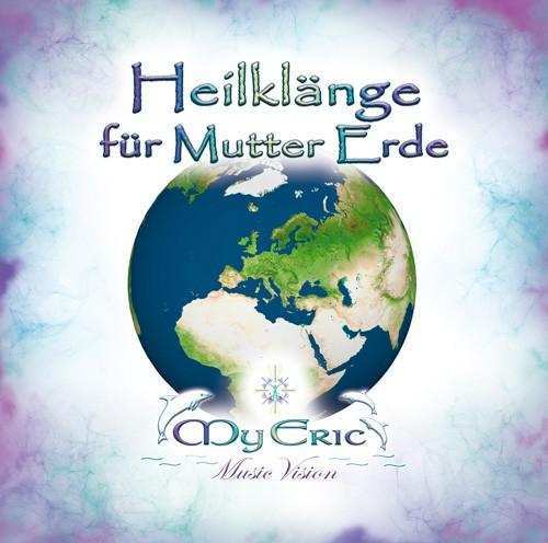 """CD-Cover der Musik """"Heilklänge für Mutter Erde"""" von MyEric"""