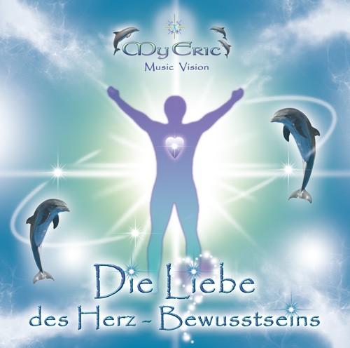 """CD-Cover der Musik """"Die Liebe des Herz-Bewusstseins """" von MyEric"""