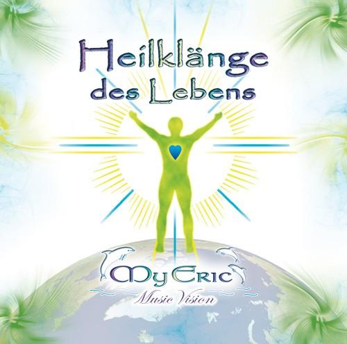 """CD-Cover der Musik """"Heilklänge des Lebens"""" von MyEric"""