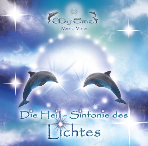 """CD-Cover der Musik """"Die Heil-Sinfonie des Lichtes"""" von MyEric"""