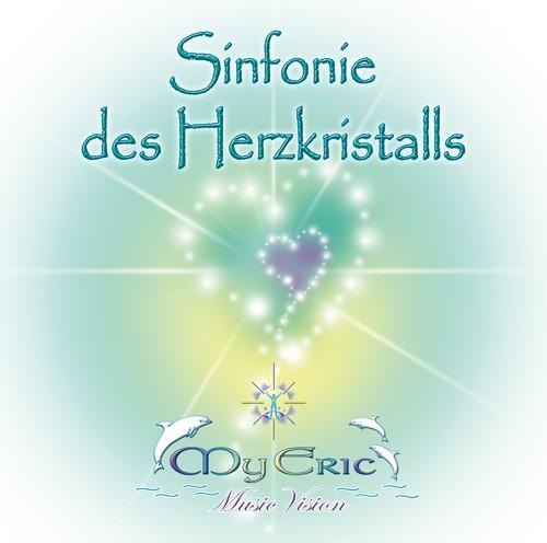 """CD-Cover der Musik """"Sinfonie des Herzkristalls"""" von MyEric"""