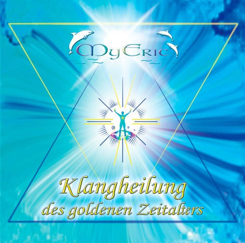 """CD-Cover der Musik """"Klangheilung des goldenen Zeitalters"""" von MyEric"""